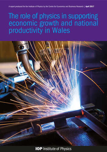The Role of Physics in Supporting Economic Growth and National Productivity in Wales